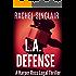 L.A. Defense - A Harper Ross Legal Thriller