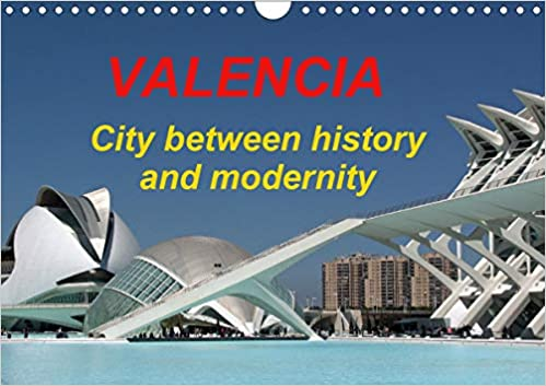 Valencia Calendar 2020 Valencia city between history and modernity 2020: The most