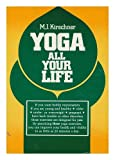 Yoga All Your Life, M. J. Kirschner, 0805236651