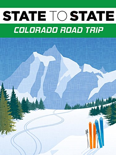 State To State  Colorado Road Trip