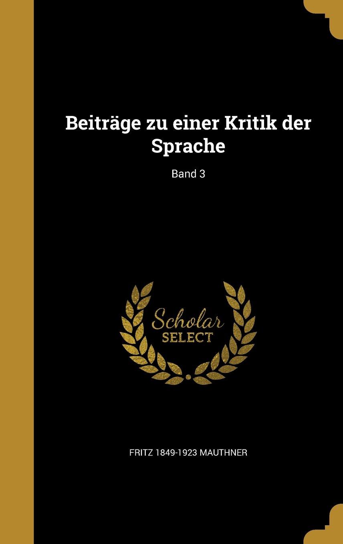 Read Online Beitrage Zu Einer Kritik Der Sprache; Band 3 (German Edition) pdf epub
