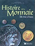 Histoire de la monnaie. Du troc à l'euro