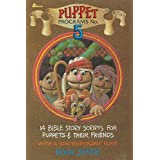Puppet Programs No. 5: 14 Bible Story Scripts for Puppets & Their Friends