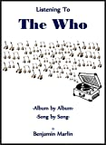 Listening To The Who: Album By Album, Song By Song