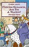 Princess Elizabeth, Are You a Traitor?, Stewart Ross, 023752029X