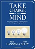 Take Charge of Your Mind, Paul Hannam and John Selby, 1571744673