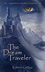 The Dream Traveler: The Cardonian Chronicles Book 1