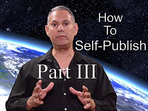 How To Self-Publish (Part III)