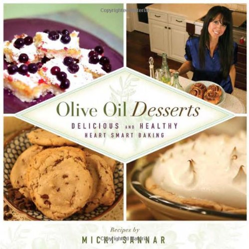 Olive Oil Desserts: Delicious and Healthy Heart Smart Baking