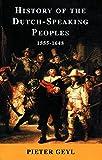 History of the Dutch-Speaking Peoples 1555-1648 (Phoenix Press)