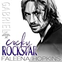 Cocky Rockstar: Gabriel Cocker: Cocker Brothers: The Cocky Series, Book 10 Hörbuch von Faleena Hopkins Gesprochen von: Lisa Zimmerman, Kale Williams