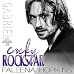 Cocky Rockstar: Gabriel Cocker: Cocker Brothers: The Cocky Series, Book 10 | Faleena Hopkins