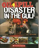 Front cover for the book Oil Spill: Disaster in the Gulf by Mona Chiang
