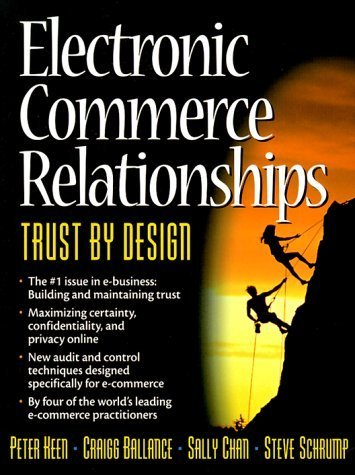 Electronic Commerce Relationships: Trust by Design by Peter Keen (1999-11-15)