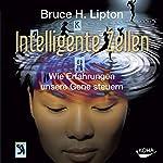 Intelligente Zellen: Wie Erfahrungen unsere Gene steuern | Bruce H. Lipton
