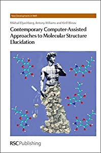 Contemporary Computer-Assisted Approaches to Molecular Structure Elucidation: RSC (New Developments in NMR)