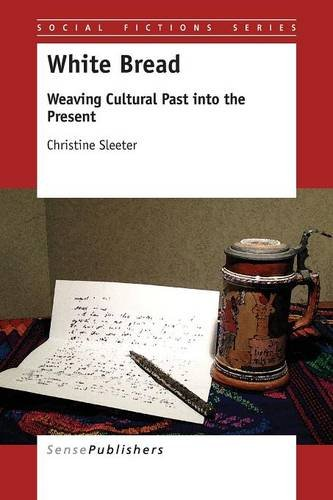 White Bread: Weaving Cultural Past into the Present (Social Fictions)
