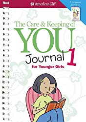 The Care and Keeping of You Journal 1: For Younger Girls