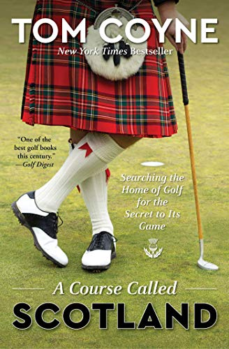 Pdf Travel A Course Called Scotland: Searching the Home of Golf for the Secret to Its Game