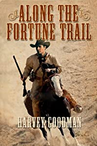 Along The Fortune Trail by Harvey Goodman ebook deal