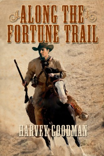 Along The Fortune Trail by [Goodman, Harvey]