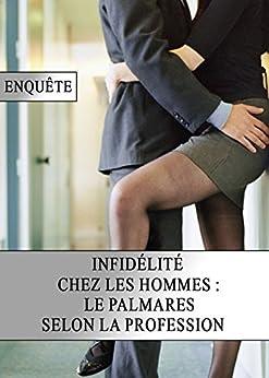 Infidélité chez les Hommes : le Palmares selon la Profession (French Edition) by [Paper, New York]