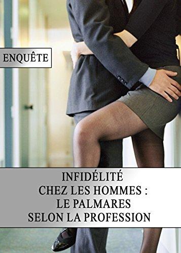 Infidélité chez les Hommes : le Palmares selon la Profession (French Edition)