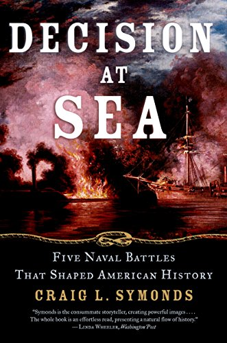 Decision at Sea: Five Naval Battles that Shaped American History (Battles Wwii Naval)