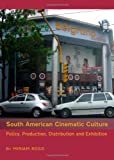 South American Cinematic Culture, Miriam Ross, 1443824836