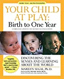 img - for Your Child at Play: Birth to One Year: Discovering the Senses and Learning About the World book / textbook / text book