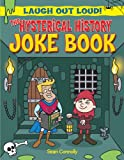 The Hysterical History Joke Book (Laugh Out Loud)
