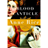 Blood Canticle (The Vampire Chronicles, Book 10)