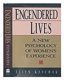 Engendered Lives, Ellyn Kaschak, 0465013473