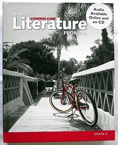 Pearson Literature Common Core Florida Grade 8 by BROZO (2015-05-03) pdf