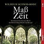 Maß und Zeit: Entdecken Sie die neue Kraft der klösterlichen Werte und Rituale | Wilhelm Schmid-Bode