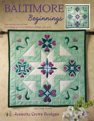 Baltimore Quilt Design - Baltimore Beginnings : Step-by-step instructions for creating your first Baltimore Album style quilt (17121)