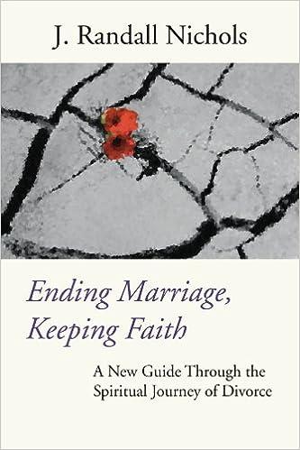 Ending Marriage, Keeping Faith: A New Guide Through the Spiritual