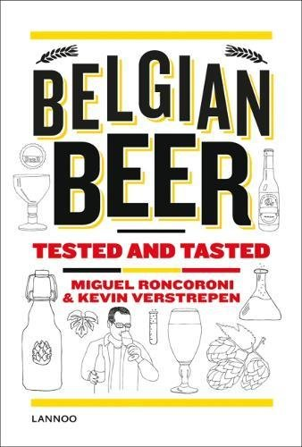 Belgian Beer: Tested and Tasted (Gin & Tonic) by Miguel Roncoroni, Kevin Verstrepen