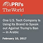 One U.S. Tech Company Is Using Its Brand to Speak Out Against Trump's Ban — in Arabic | Rachel Gotbaum