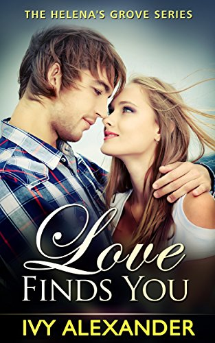 Book: Love Finds You - The Helena's Grove Series Book 1 by Ivy Alexander
