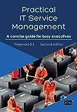 Practical IT Service Management, Thejendra B. S., 1849285462
