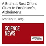 A Brain at Rest Offers Clues to Parkinson's, Alzheimer's | Tina Hesman Saey