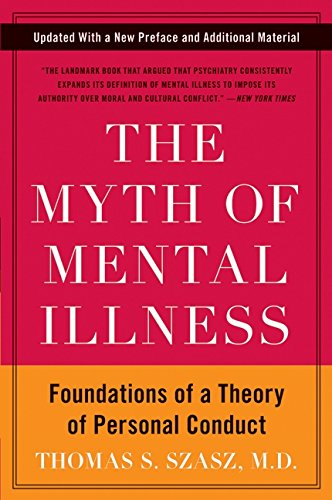 Download The Myth of Mental Illness: Foundations of a Theory of Personal Conduct ebook