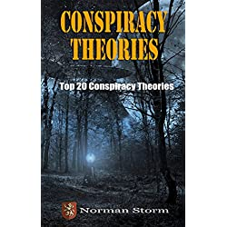 Conspiracy Theories: Top 20 Conspiracy Theories (Aliens, UFOs, Area 51, 9/11, JFK and more)
