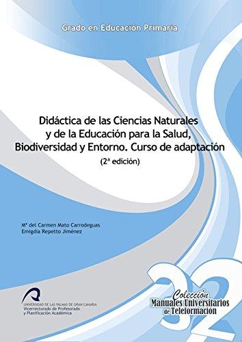 Descargar Libro Didáctica De Las Ciencias Naturales Y De La Educación Para La Salud, Biodiversidad Y Entorno. Curso De Adaptación Mª Carmen Mato Carrodeaguas