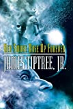 Her Smoke Rose up Forever, James Tiptree, 1892391201
