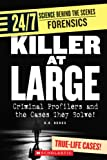 Killer at Large: Criminal Profilers and the Cases They Solve! (24/7: Science Behind the Scenes: Forensics)