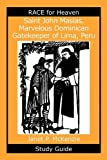 img - for Saint John Masias, Marvelous Dominican Gatekeeper of Lima, Peru Study Guide by Janet P. McKenzie (2009-06-30) book / textbook / text book