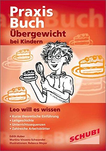 Praxisbuch Übergewicht bei Kindern: Übergewicht bei Kindern: Praxisbuch