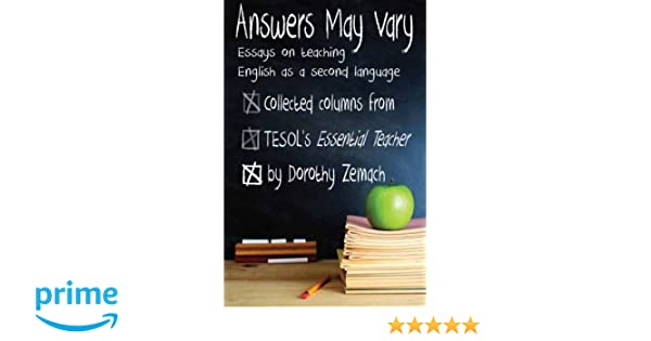 Answers May Vary Essays On Teaching English As A Second Language  Answers May Vary Essays On Teaching English As A Second Language Dorothy  Zemach  Amazoncom Books